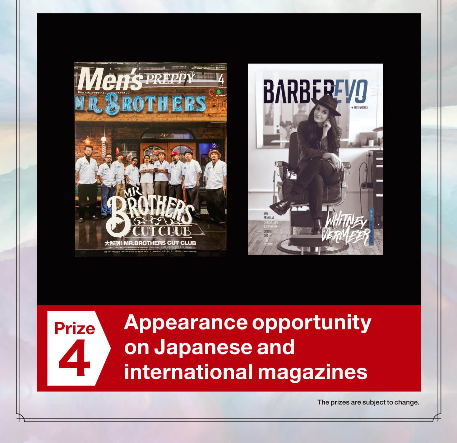 Prize 4 Appearance opportunity on Japanese and international magazines